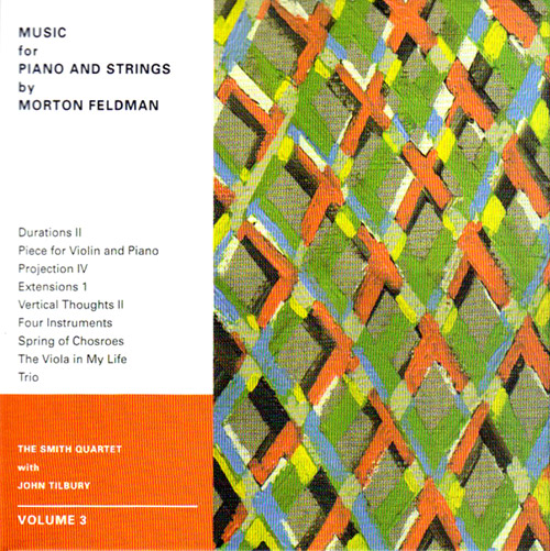Smith Quartet with John Tilbury: Morton Feldman: Music for Piano and Strings Volume 3 [DVD-AUDIO] (Matchless)