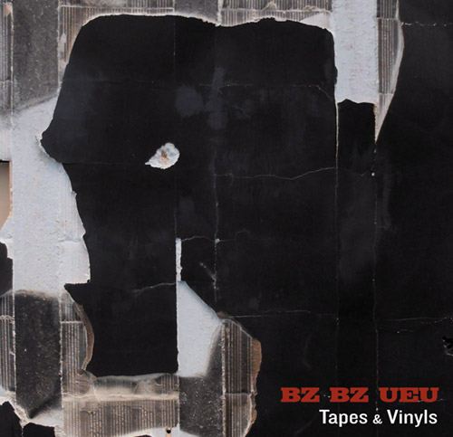 BZ BZ UEU: Tapes & Vinyls (Music a la Coque)