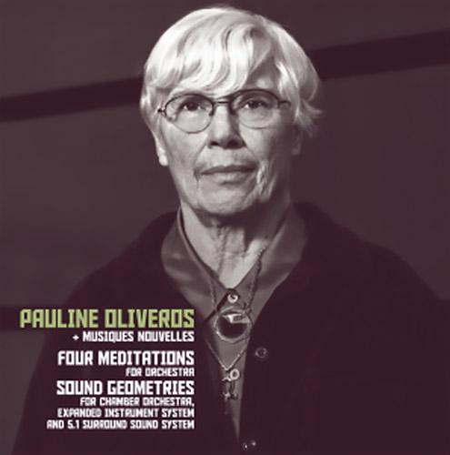 Oliveros, Pauline + Musiques Nouvelles: Four Meditations/Sound Geometries [VINYL] (Sub Rosa)