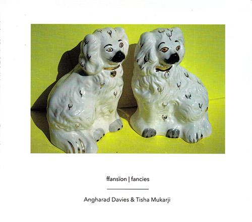 Davies, Angharad / Tisha Mukarji: Ffansion | Fancies (Another Timbre)