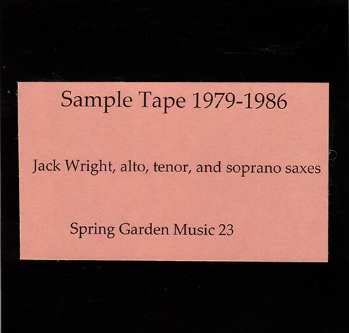 Wright, Jack : Sample Tape: 1979-1985 (Spring Garden Music)