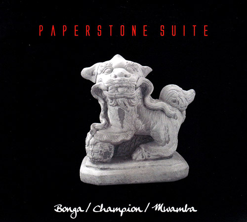 Bonga / Champion / Mwamba: Paperstone Suite (FMR)