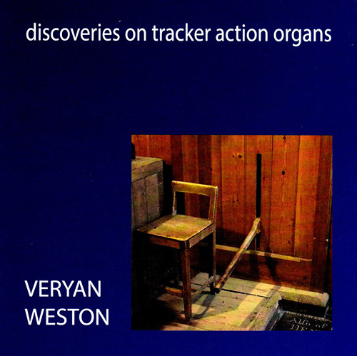 Weston, Veryan: Discoveries on Tracker Action Organs (Emanem)