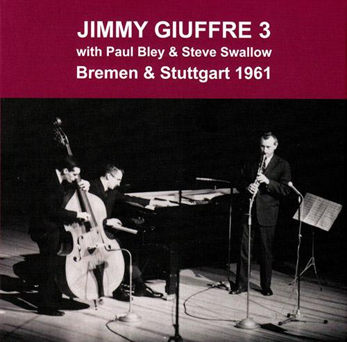Giuffre, Jimmy 3: Bremen & Stuttgart (1961) [2 CDs] (Emanem)