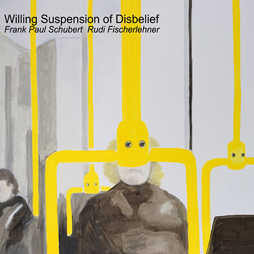 Schubert, Frank Paul / Rudi Fischerlehner: Willing Suspension of Disbelief (Not Applicable)