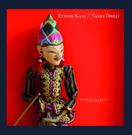 Kang, Eyvind / Tashi Dorji: Mother Of All Saints (Puppet On A String) [VINYL] (Unrock)