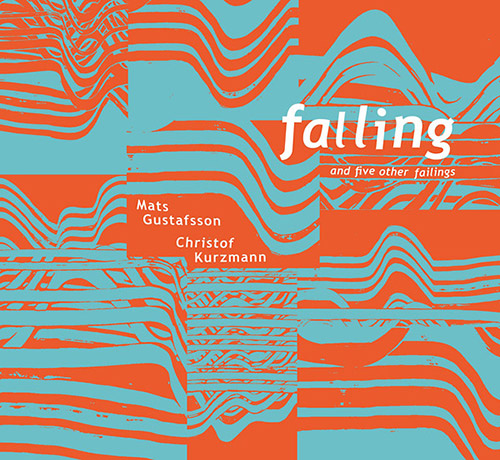 Kurzmann, Christof / Mats Gustafsson: Falling And Five Other Failings [VINYL] (Trost Records)