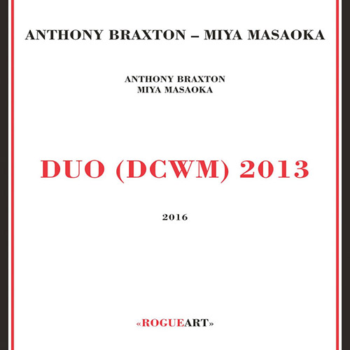 Braxton, Anthony / Miya Masaoka: Duo (Dcwm) 2013 [2 CDs] (RogueArt)