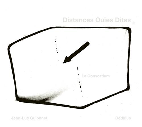 Guionnet, Jean-Luc / Dedalus: Distances Ouies Dites (Potlatch)