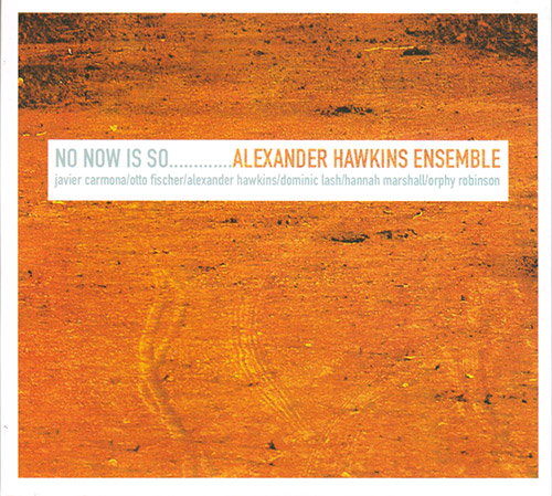 Hawkins, Alexander Ensemble: No Now Is So (FMR)