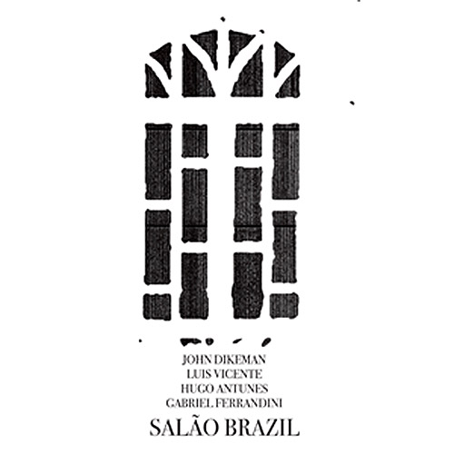 Dikeman, John / Luis Vicente / Hugo Antunes / Gabriel Ferrandini: Salao Brasil [VINYL] (NoBusiness)