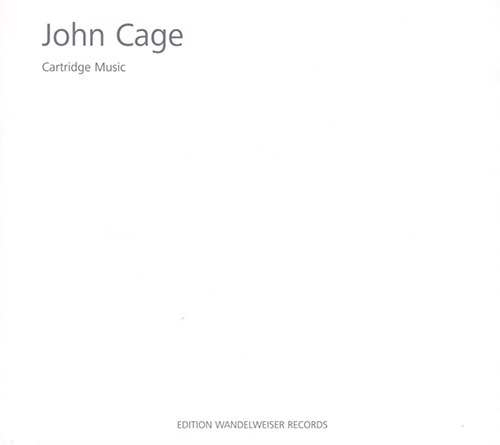 Cage, John : Cartridge Music (Edition Wandelweiser Records)
