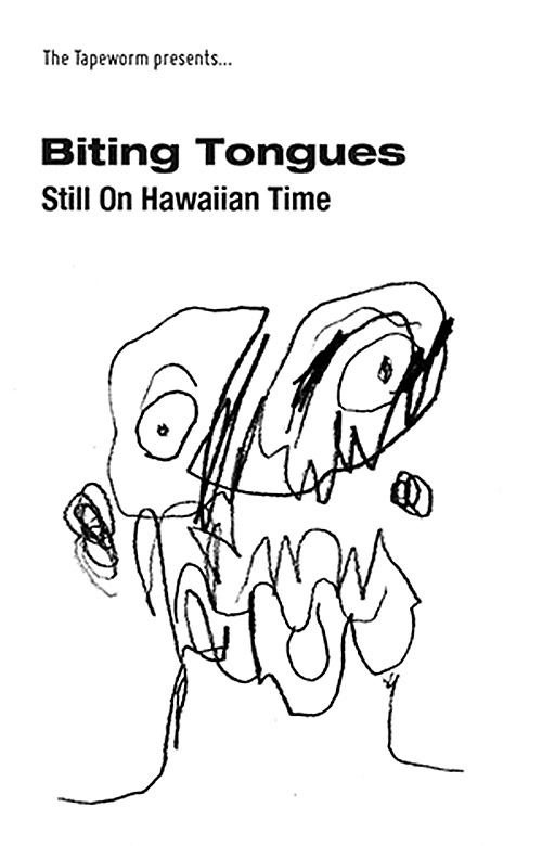 Biting Tongues: Still On Hawaiian Time [CASSETTE] (The Tapeworm)