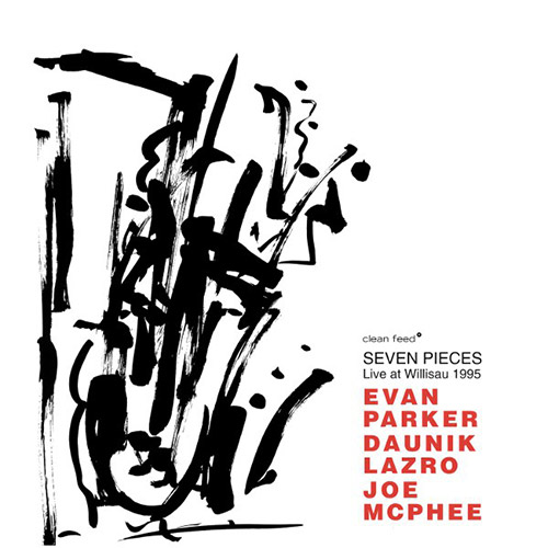 Parker, Evan / Daunik Lazro / Joe McPhee: Seven Pieces. Live At Willisau 1995 (Clean Feed)