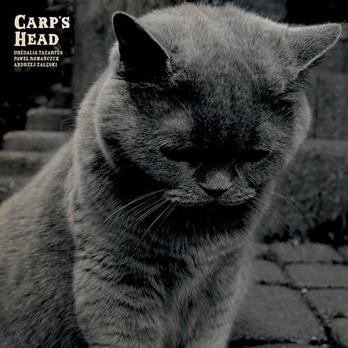 Tazartes, Ghedalia / Pawel Romanczuk / Andrzej Zaleski: Carp's Head [VINYL + CD] (Monotype)
