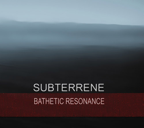 subterrene: Bathetic Resonance (Mystery School Records)