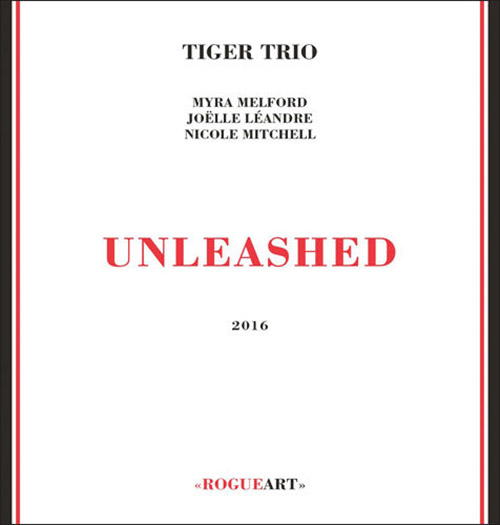 Tiger Trio (Leandre / Melford / Nicole Mitchell): Unleashed (RogueArt)