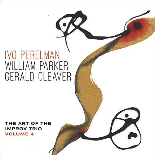 Perelman, Ivo / William Parker / Gerald Cleaver: The Art Of The Improv Trio Volume 4 (Leo Records)