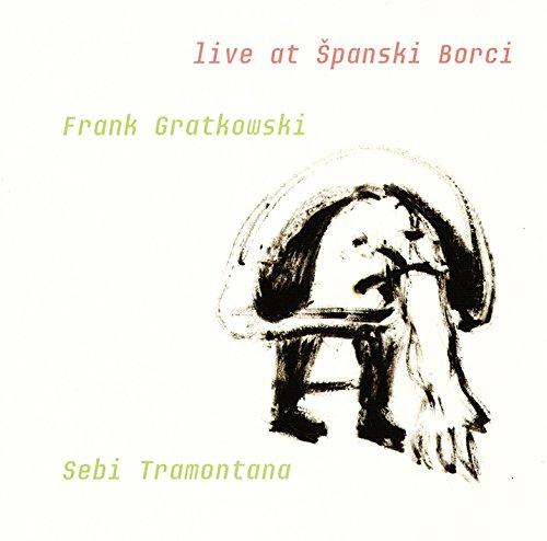 Gratkowski, Frank / Sebi Tramontana: Live At Spanski Borci (Leo)
