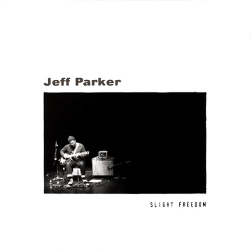 Parker, Jeff: Slight Freedom (Eremite)