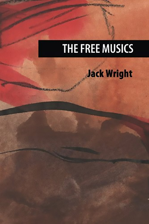 Wright, Jack : The Free Musics [BOOK] (Spring Garden Music)