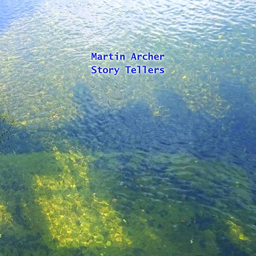 Archer, Martin : Story Tellers (Discus)