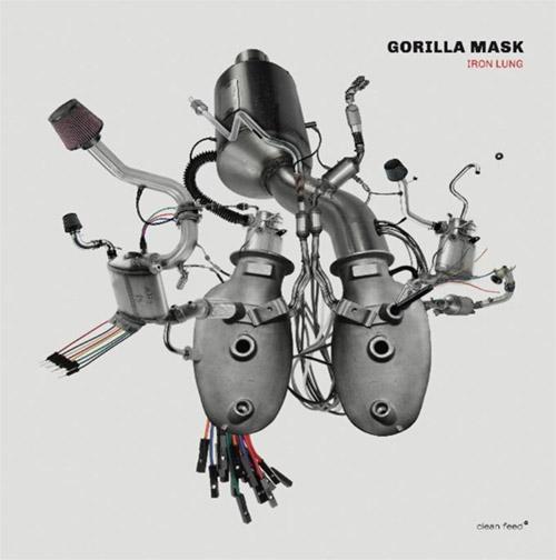 Gorilla Mask (Van Huffel / Fidezius / Fischerlehner): Iron Lung (Clean Feed)