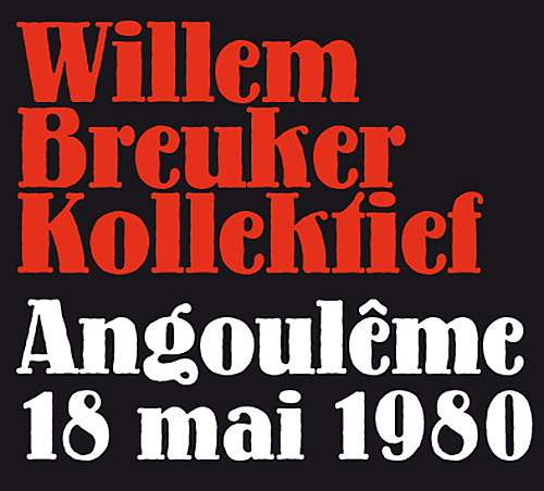 Breuker, Willem Kollektief: Angouleme, 18 Mai 1980 [2 CDs] (Fou Records)
