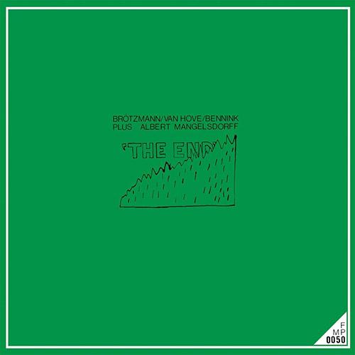 Brotzmann / Van Hove / Bennink (w/ Albert Mangelsdorff): The End [VINYL] (Cien Fuegos)