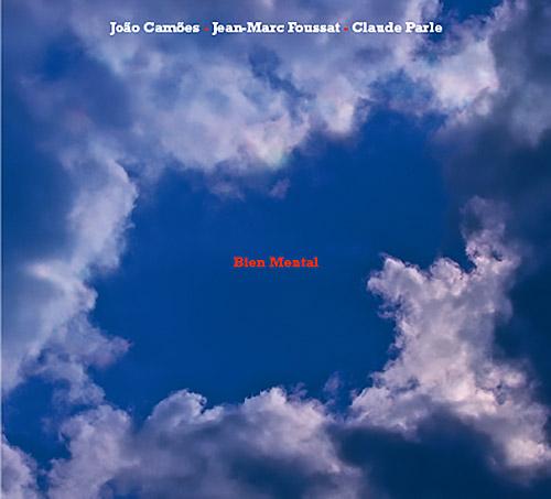 Camoes, Joao / Jean-Marc Foussat / Claude Parle: Bien Mental (Fou Records)