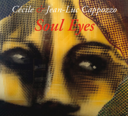 Cecile & Jean-Luc Cappozzo: Soul Eyes (Fou Records)
