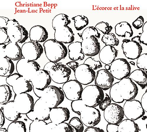Bopp, Christiane / Jean-Luc Petit: L'eorce Et La Salive (Fou Records)