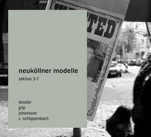 Neukollner (Denzler / von Schlippenbach / Grip / Johansson): Sektion 3-7  [2 CDs] (Umlaut Records)
