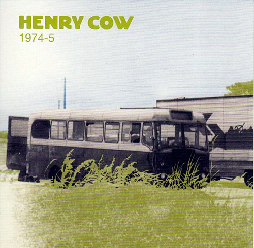 Henry Cow: Vol. 2: 1974-5 (Recommended Records)