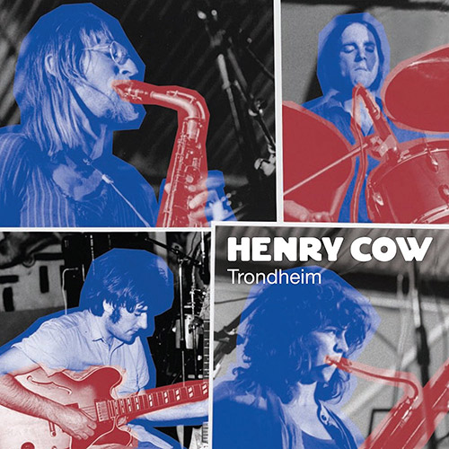 Henry Cow: Vol. 4 & 5: Trondheim (Recommended Records)