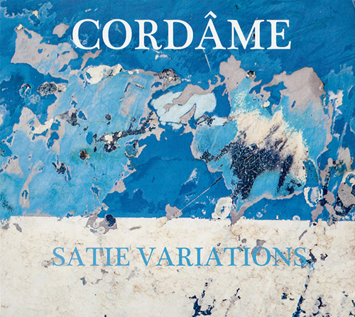 Cordame: Satie Variations (Malasartes)