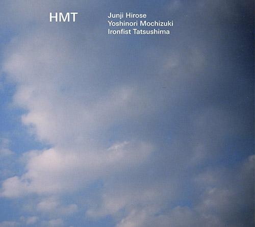 Hirose, Junji / Yoshinori Mochizuk / IRONFIST Tatsushima : HMT (Doubtmusic)