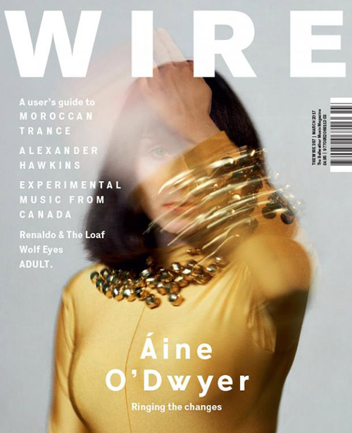 Wire, The: #397 March 2017 [MAGAZINE] (The Wire)