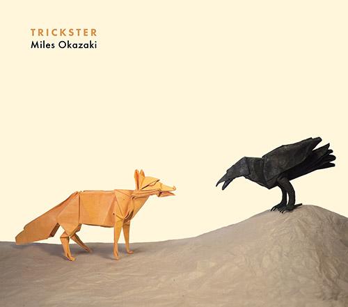 Okazaki, Miles: Trickster (Pi Recordings)