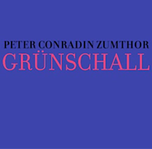 Zumthor, Peter Conradin : Grunschall [VINYL] (Hiddenbell Records)