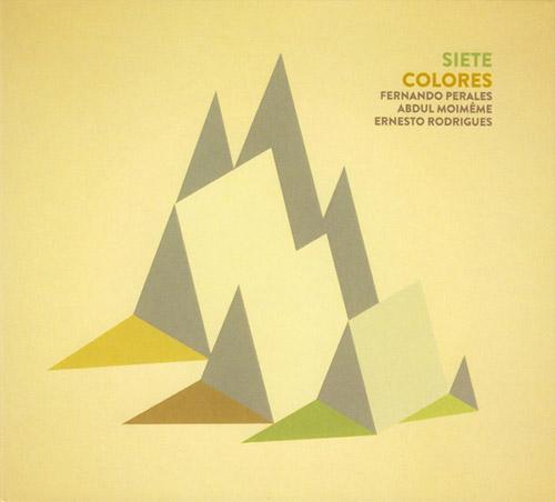 Perales, Fernando / Abdul Moimeme / Ernesto Rodrigues : Siete Colores (Creative Sources)