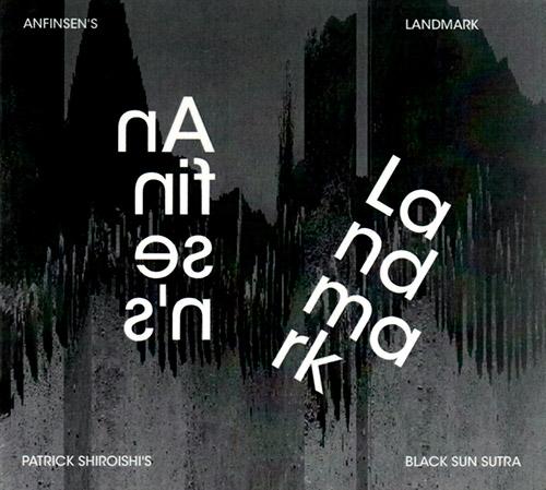 Shiroishi's, Patrick Black Sun Sutra: Anfinsen's Landmark (Creative Sources)
