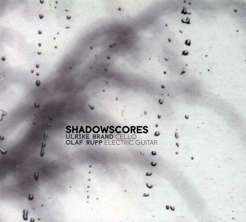 Brand, Ulrike / Olaf Rupp: Shadowscores (Creative Sources)