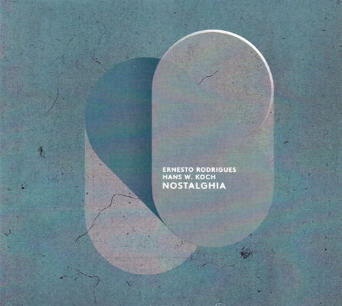 Rodrigues, Ernesto / Hans W. Koch : nostalghia (Creative Sources)