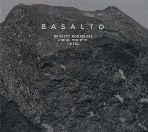 Rodrigues, Rodrigo / Abdul Moimeme / Antez: Basalto (Creative Sources)
