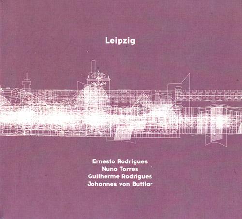 Rodrigues / Rodrigues / Torres / von Buttlar: Leipzig (Creative Sources)