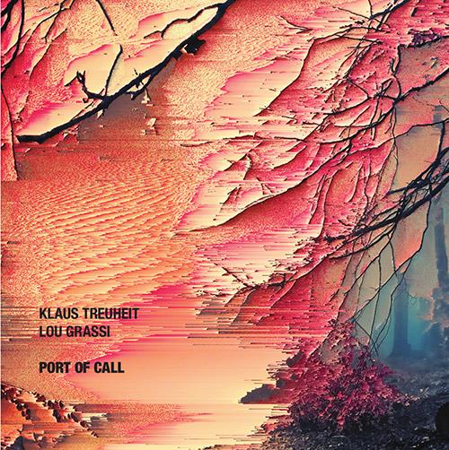Treuheit, Klaus / Lou Grassi: Port of Call [VINYL] (NoBusiness)