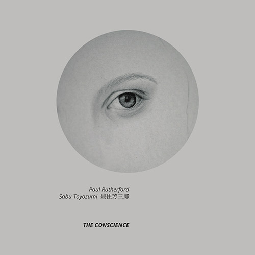 Rutherford, Paul / Sabu Toyozumi: The Conscience [VINYL] (NoBusiness)