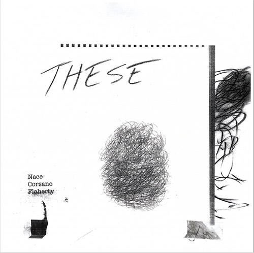 Nace, Bill / Chris Corsano / Paul Flaherty: These [VINYL] (Open Mouth)
