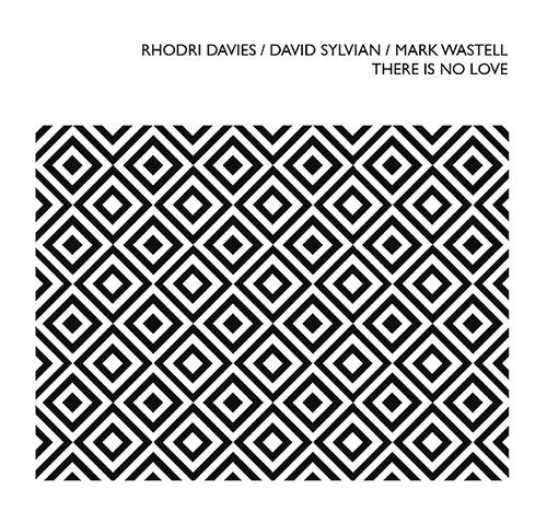 Davies, Rhodri / David Sylvian / Mark Wastell: There Is No Love (Confront)